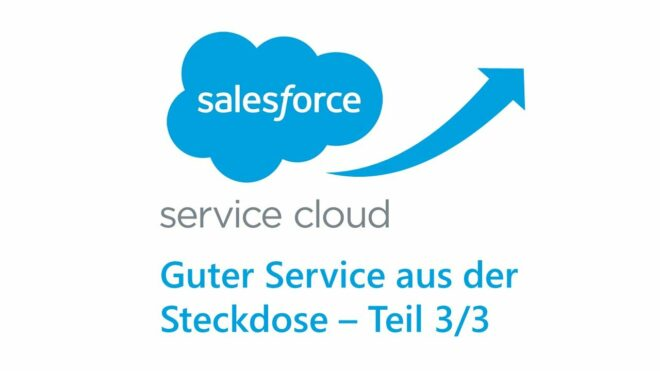 Guter Service mit der Service Cloud